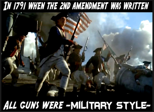 In 1791 when the 2nd Amendment was written...