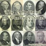 The Portraits on US Currency Notes