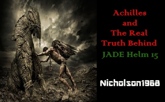 Achilles and Real Truth Behind JADE HELM 15